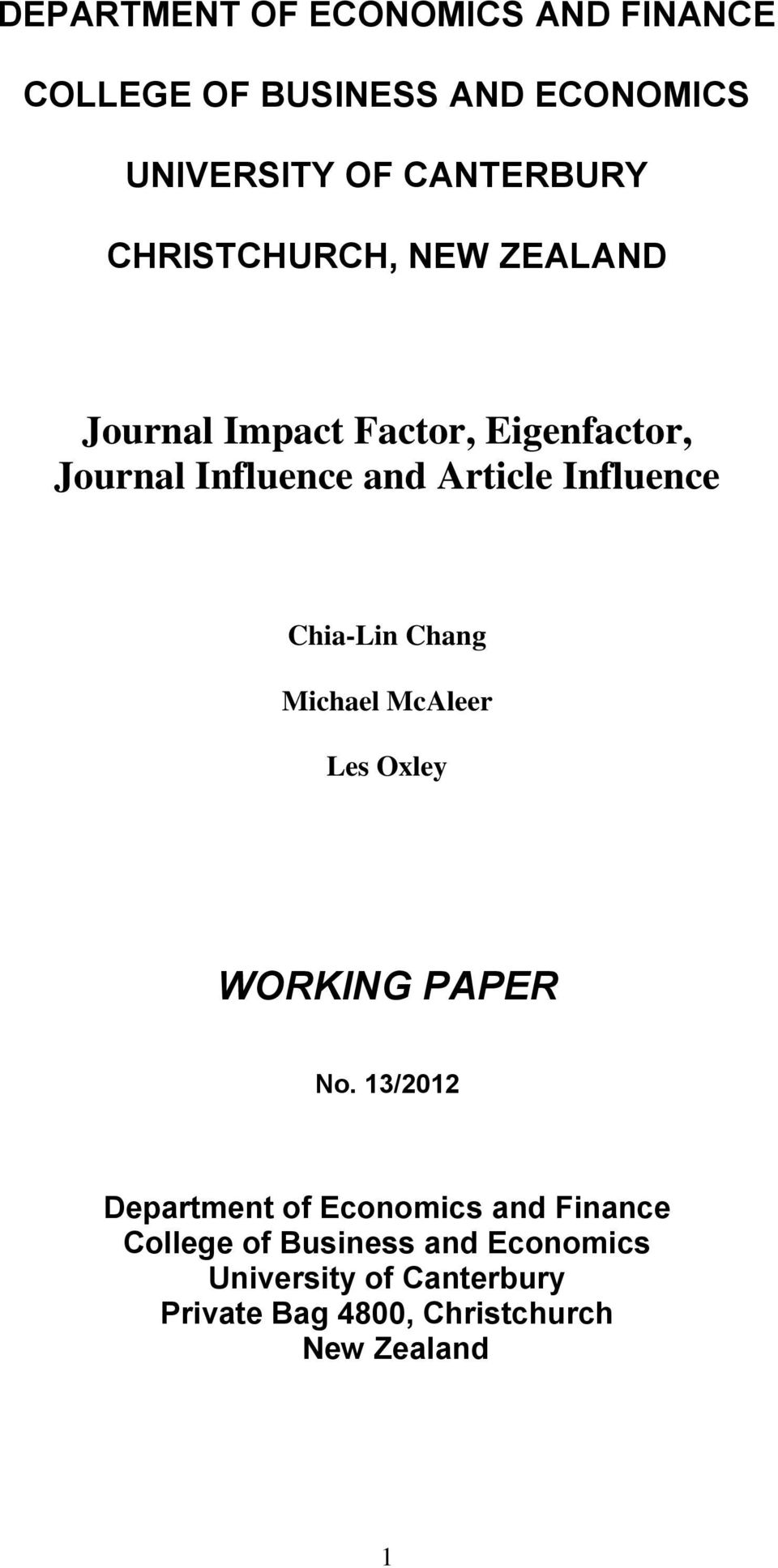 Influence Chia-Lin Chang Michael McAleer Les Oxley WORKING PAPER No.