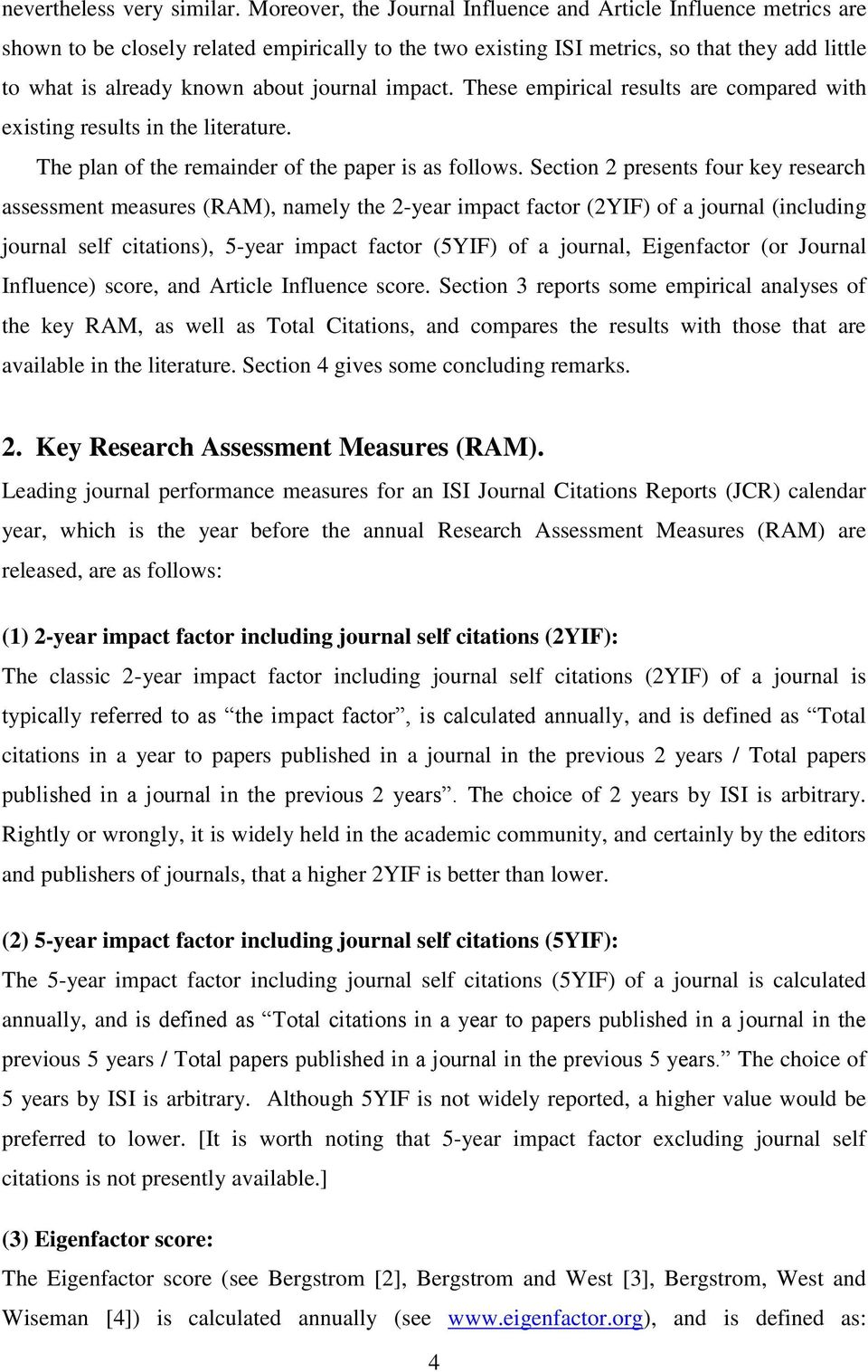 journal impact. These empirical results are compared with existing results in the literature. The plan of the remainder of the paper is as follows.