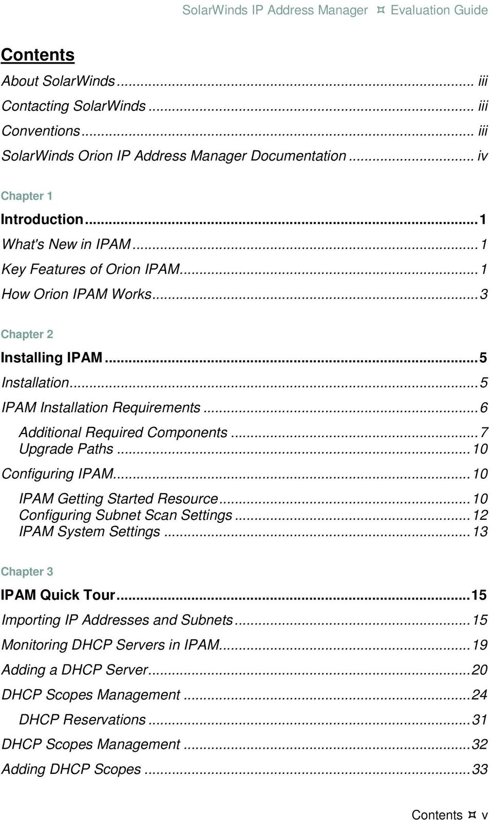 .. 7 Upgrade Paths... 10 Configuring IPAM... 10 IPAM Getting Started Resource... 10 Configuring Subnet Scan Settings... 12 IPAM System Settings... 13 Chapter 3 IPAM Quick Tour.