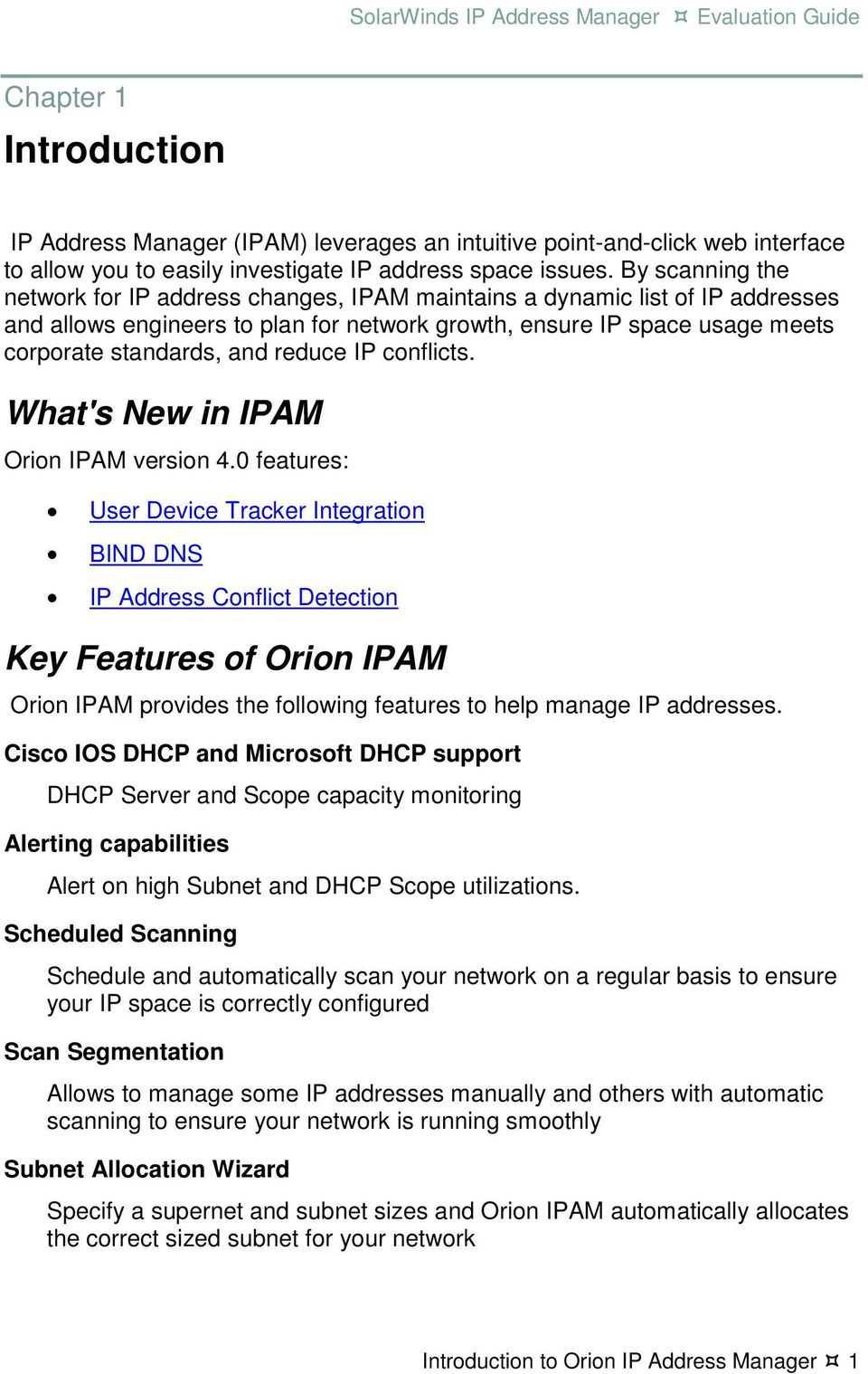 reduce IP conflicts. What's New in IPAM Orion IPAM version 4.