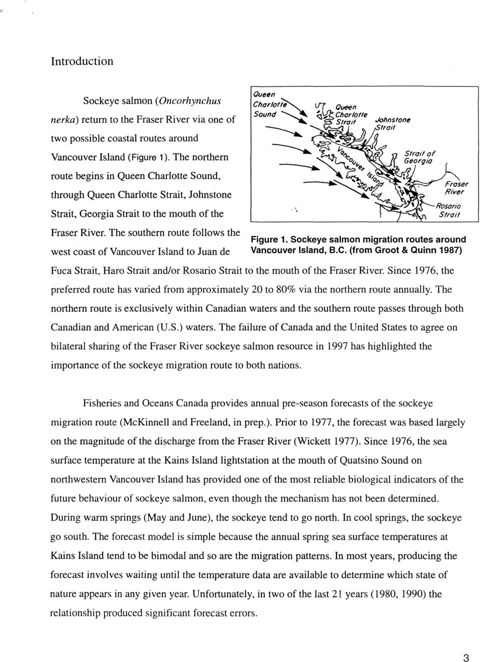 The southern route follows the west coast of Vancouver Island to Juan de Oueen ChorlO/~ Sound ~ -----... Fraser River Rosario Strait Figure 1.