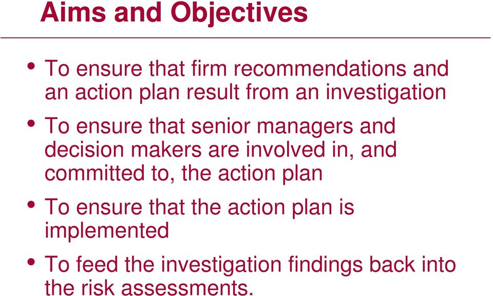 are involved in, and committed to, the action plan To ensure that the action