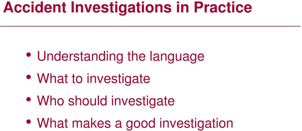 language What to investigate Who