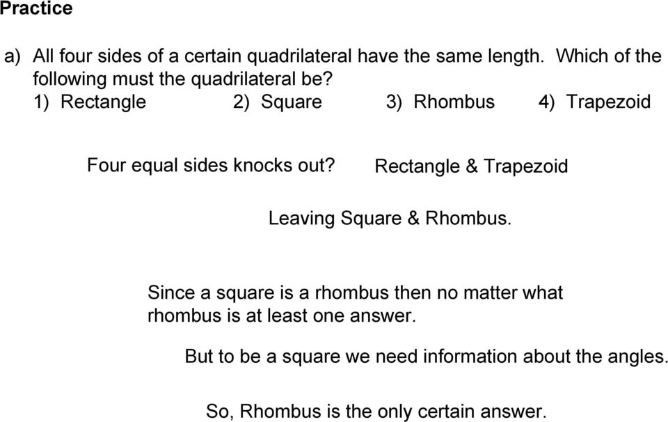 1) Rectangle 2) Square 3) Rhombus 4) Trapezoid Four equal sides knocks out?