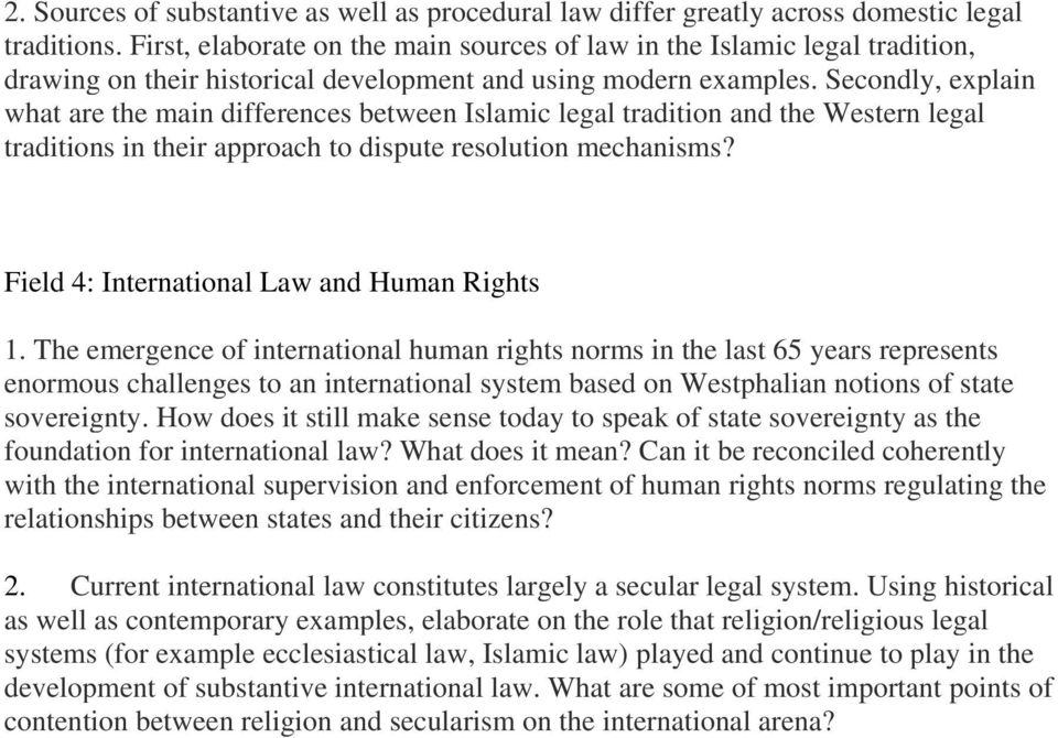 Secondly, explain what are the main differences between Islamic legal tradition and the Western legal traditions in their approach to dispute resolution mechanisms?