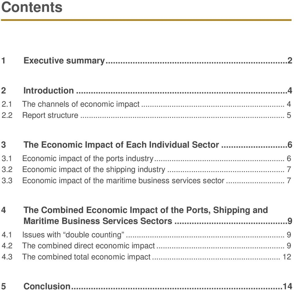 2 Economic impact of the shipping industry... 7 3.3 Economic impact of the maritime business services sector.