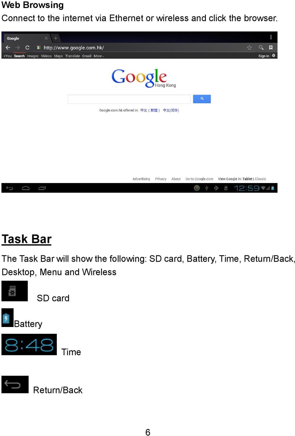 Task Bar The Task Bar will show the following: SD card,