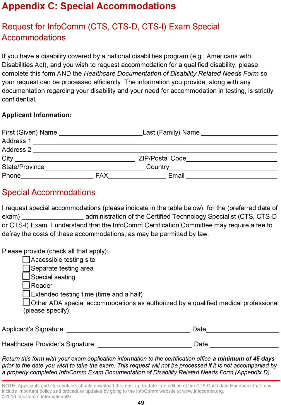 , Americans with Disabilities Act), and you wish to request accommodation for a qualified disability, please complete this form AND the Healthcare Documentation of Disability Related Needs Form so