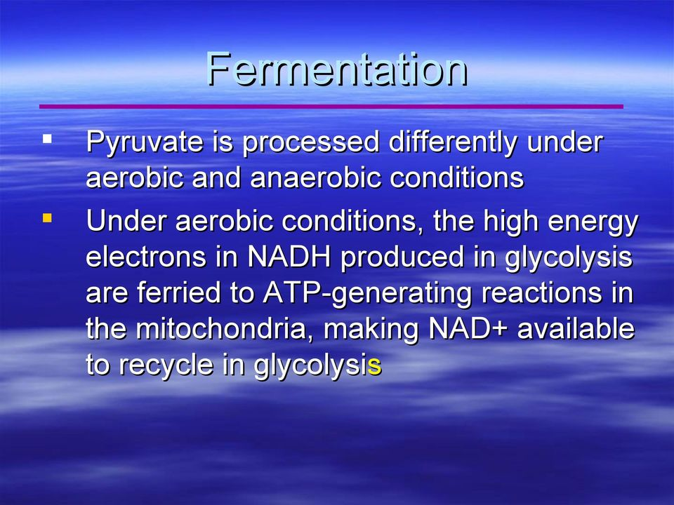 electrons in NADH produced in glycolysis are ferried to