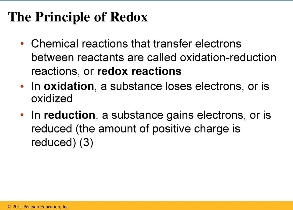 oxidation, a substance loses electrons, or is oxidized In reduction, a