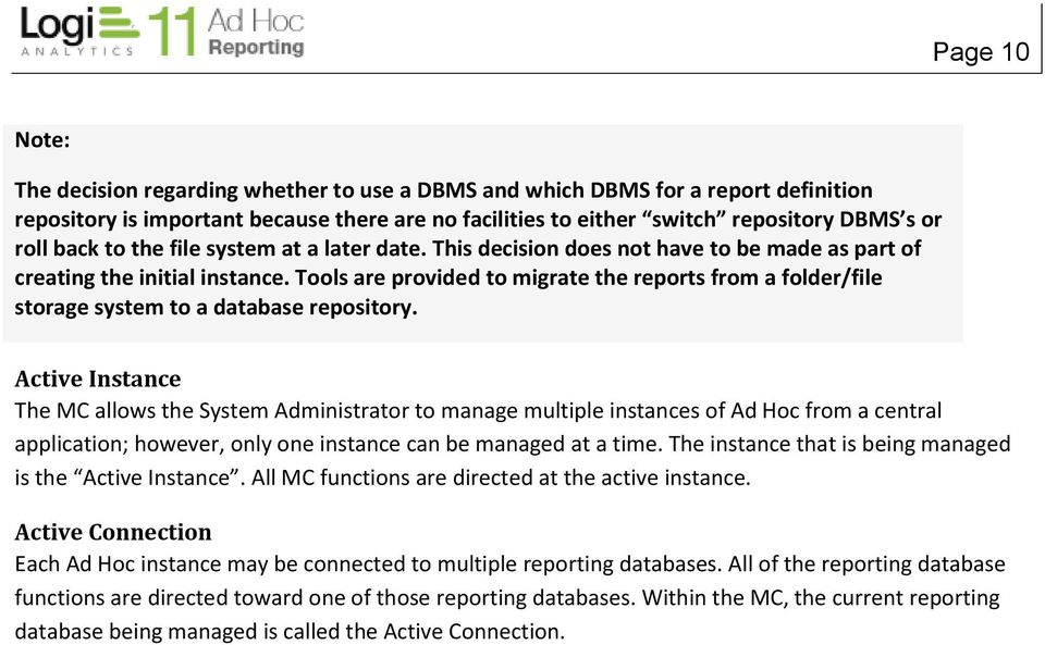 Tools are provided to migrate the reports from a folder/file storage system to a database repository.