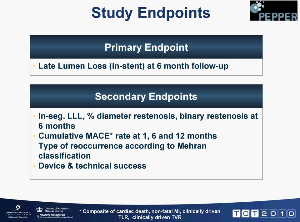 LLL, % diameter restenosis, binary restenosis at 6 months Cumulative MACE* rate at 1, 6 and 12