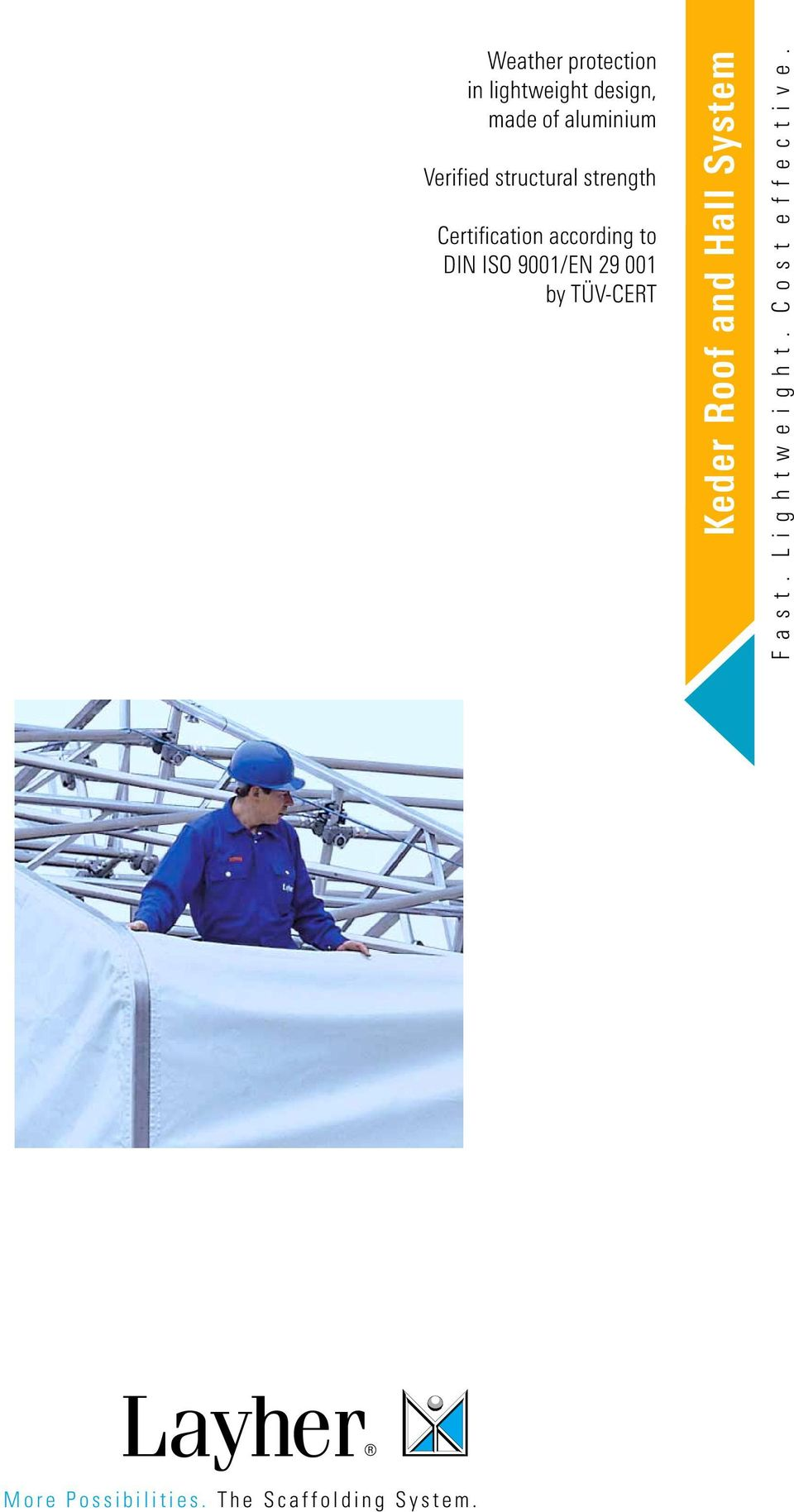 by TÜV-CERT Keder Roof and Hall System F a s t. L i g h t w e i g h t.