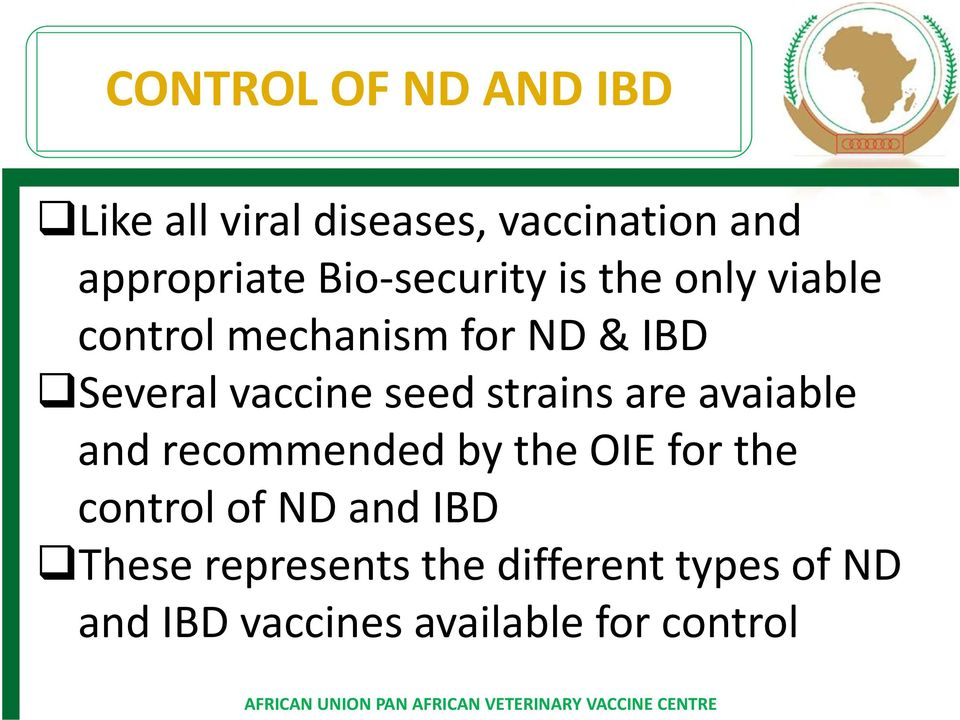 strains are avaiable and recommended by the OIE for the control of ND and IBD