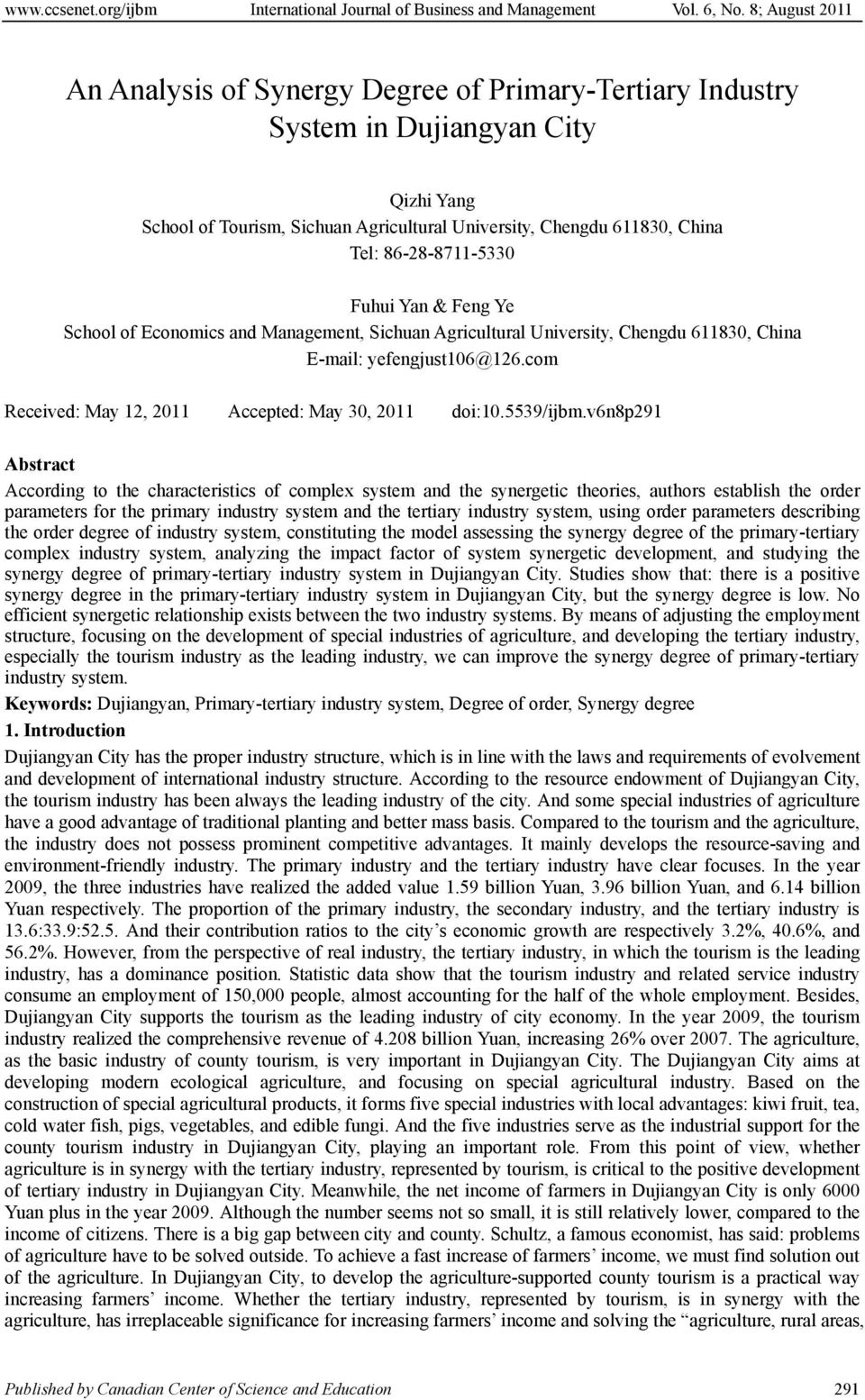 Fng Y School of Economics and Managmnt, Sichuan Agricultural Univrsity, Chngdu 683, China E-mail: yfngjust6@6.com Rcivd: May, Accptd: May 3, doi:.5539/ijbm.