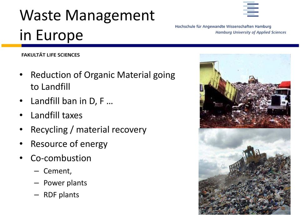 Landfill taxes Recycling / material recovery