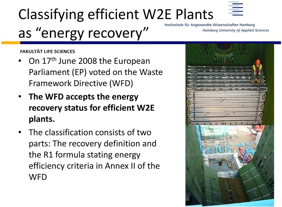recovery status for efficient W2E plants.