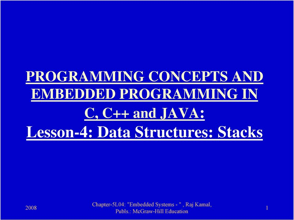 C, C++ and JAVA: