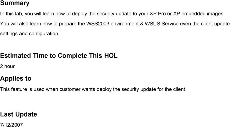 You will also learn how to prepare the WSS2003 environment & WSUS Service even the client update