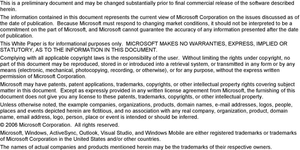 Because Microsoft must respond to changing market conditions, it should not be interpreted to be a commitment on the part of Microsoft, and Microsoft cannot guarantee the accuracy of any information