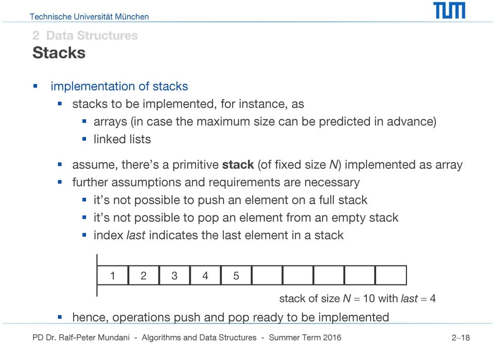 are necessary it s not possible to push an element on a full stack it s not possible to pop an element from an empty stack index