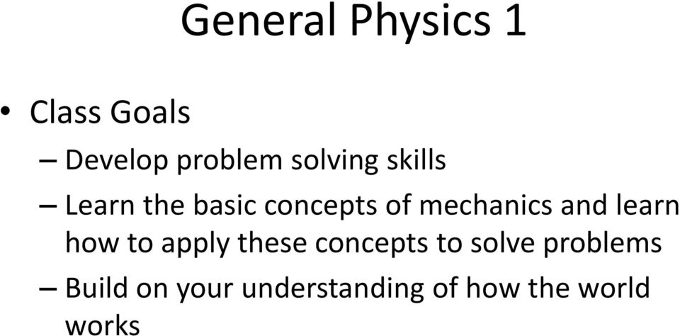 mechanics and learn how to apply these concepts to