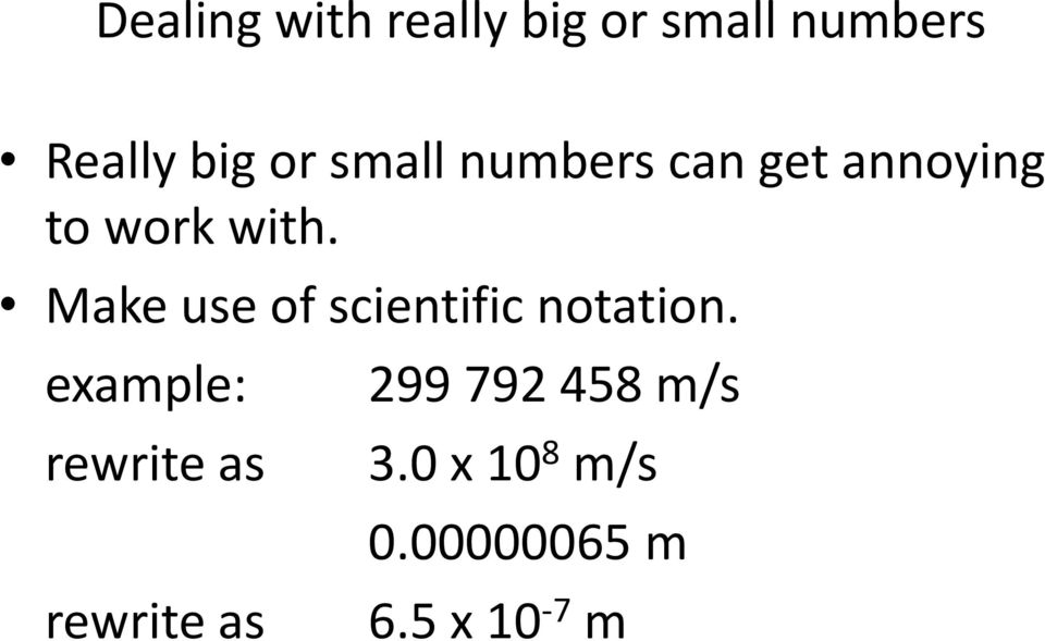 Make use of scientific notation.