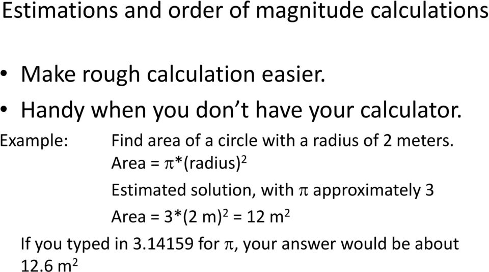Example: Find area of a circle with a radius of 2 meters.