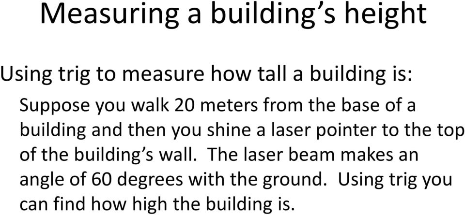 laser pointer to the top of the building s wall.
