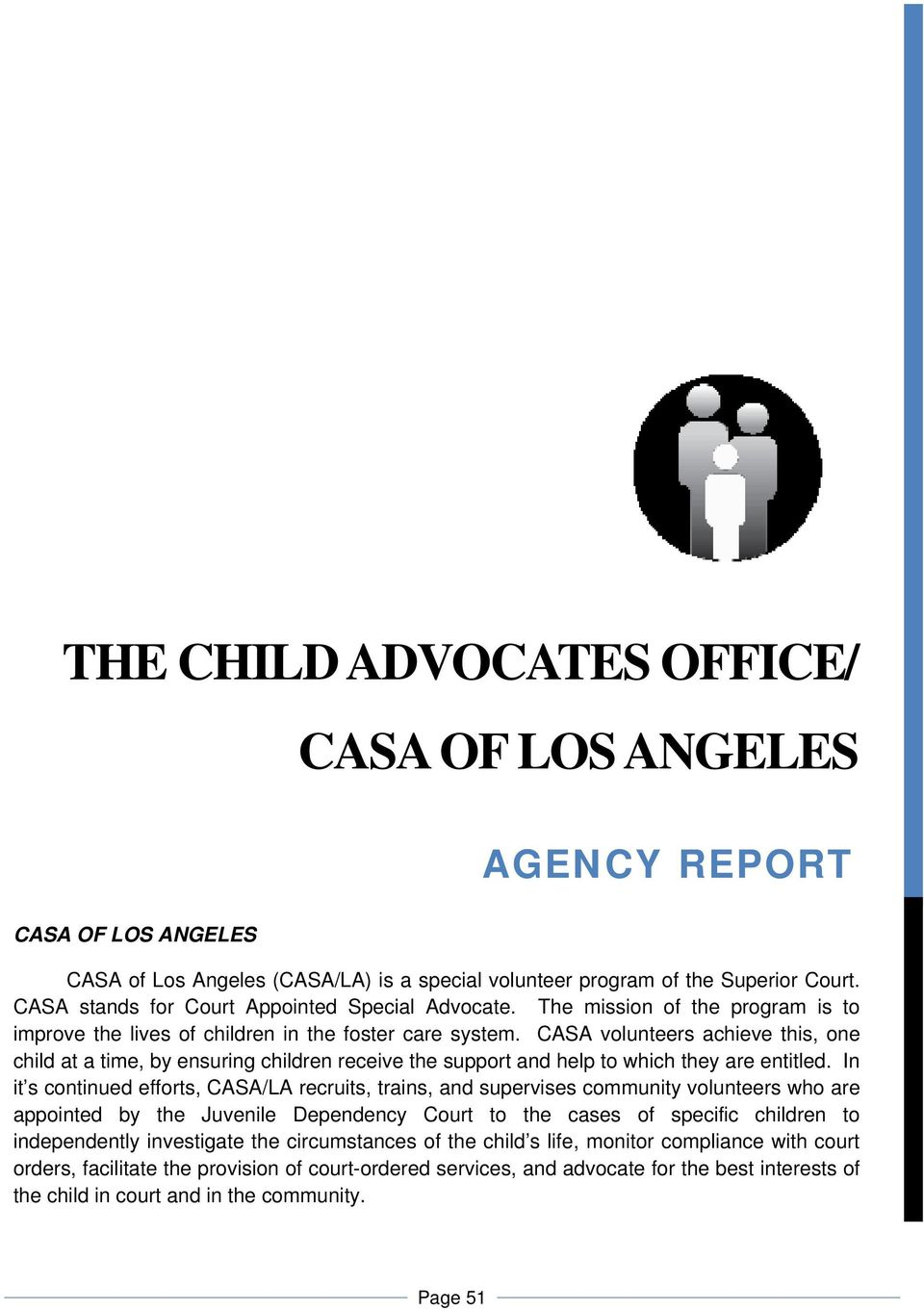 CASA volunteers achieve this, one child at a time, by ensuring children receive the support and help to which they are entitled.