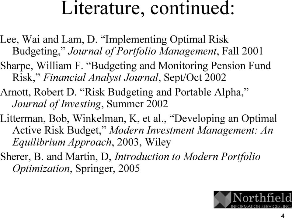 Budgeting and Monitoring Pension Fund Risk, Financial Analyst Journal,, Sept/Oct 2002 Arnott,, Robert D.