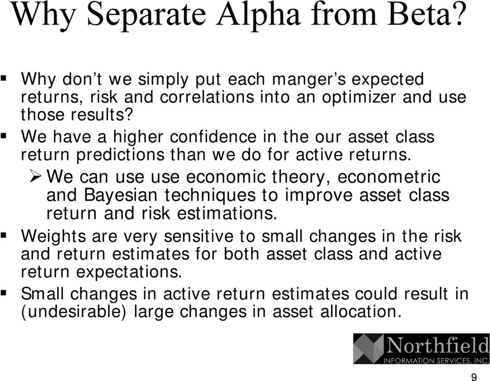 We can use use economic theory, econometric and Bayesian techniques to improve asset class return and risk estimations.