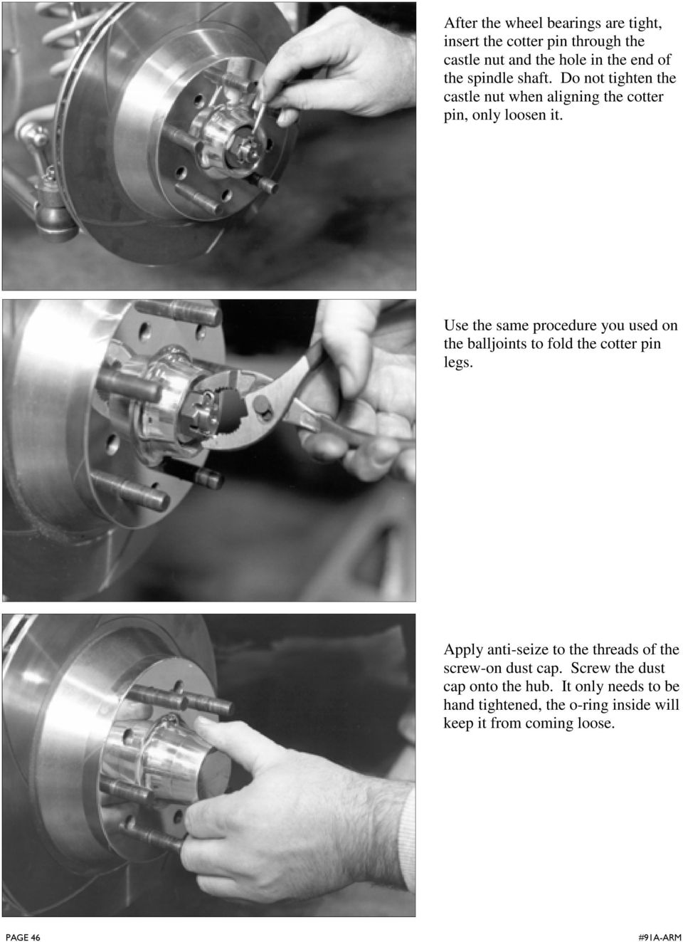 Use the same procedure you used on the balljoints to fold the cotter pin legs.