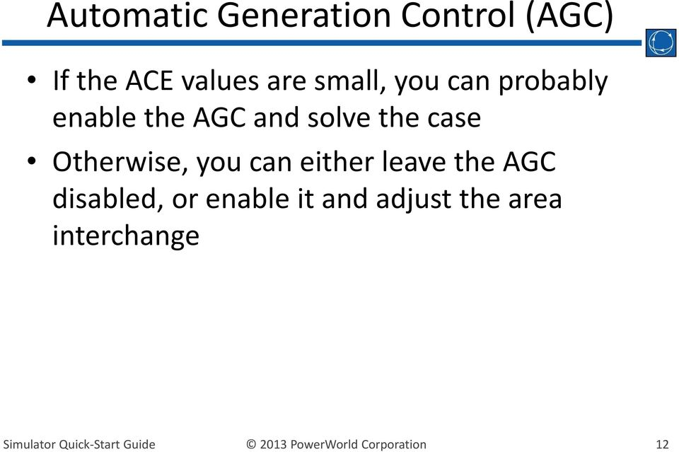 the case Otherwise, you can either leave the AGC