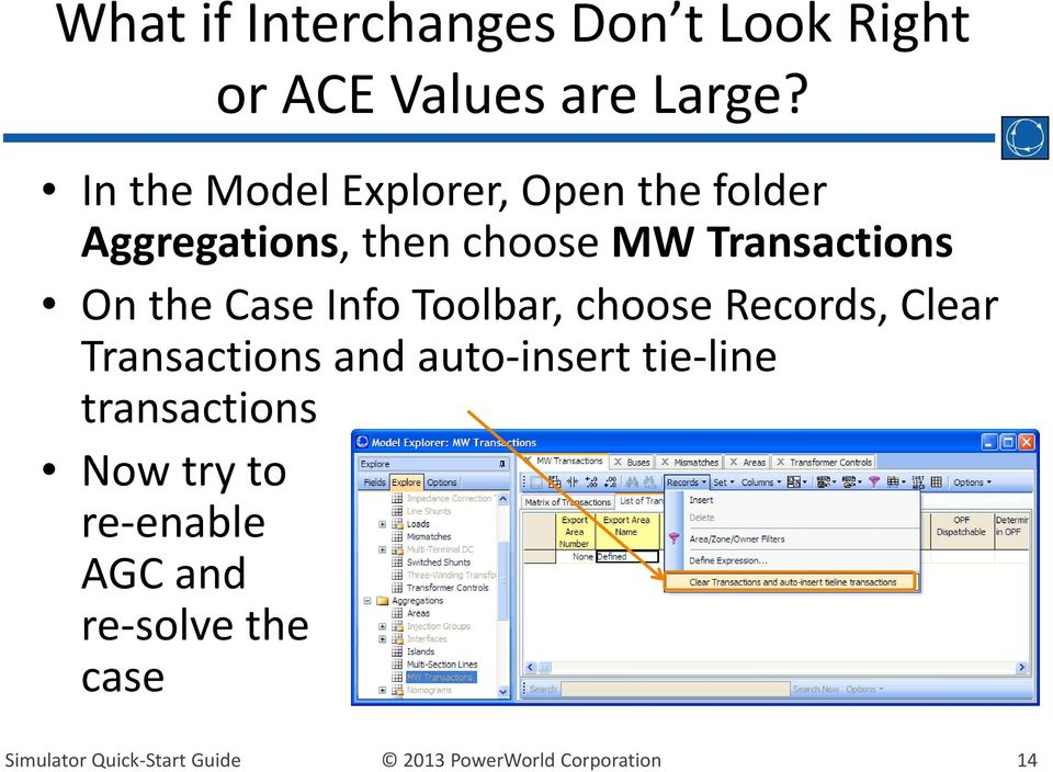 Transactions On the Case Info Toolbar, choose Records, Clear