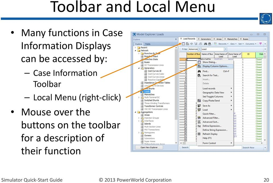 Information Toolbar Local Menu (right click) Mouse