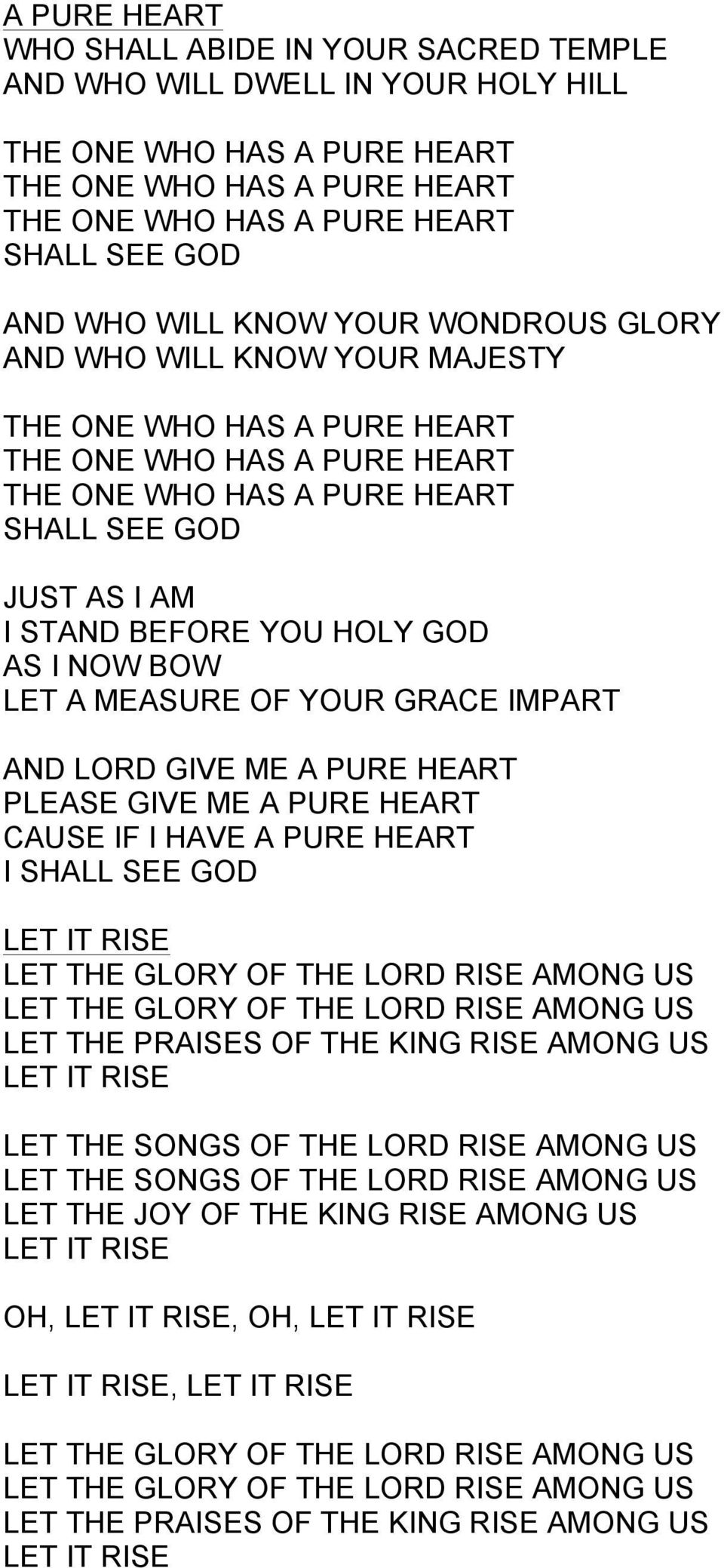 GLORY OF THE LORD RISE AMONG US LET THE GLORY OF THE LORD RISE AMONG US LET THE PRAISES OF THE KING RISE AMONG US LET IT RISE LET THE SONGS OF THE LORD RISE AMONG US LET THE SONGS OF THE LORD RISE