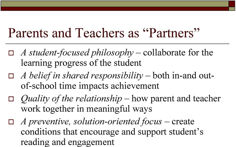 A belief in shared responsibility both in-and outof-school time impacts achievement!