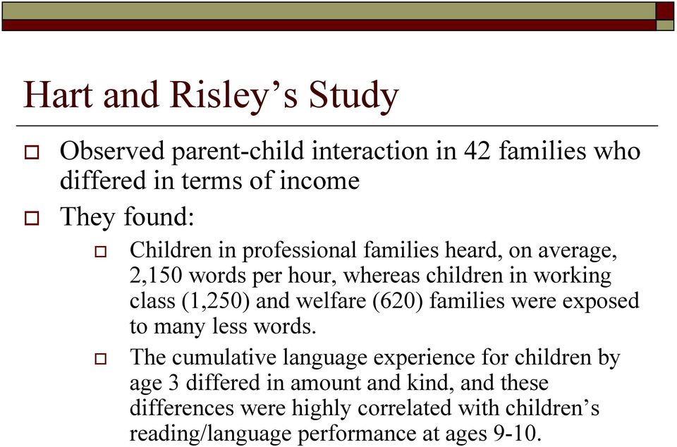 welfare (620) families were exposed to many less words.