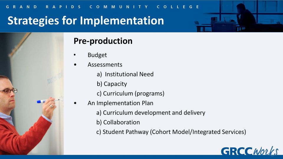 Implementation Plan a) Curriculum development and delivery b)