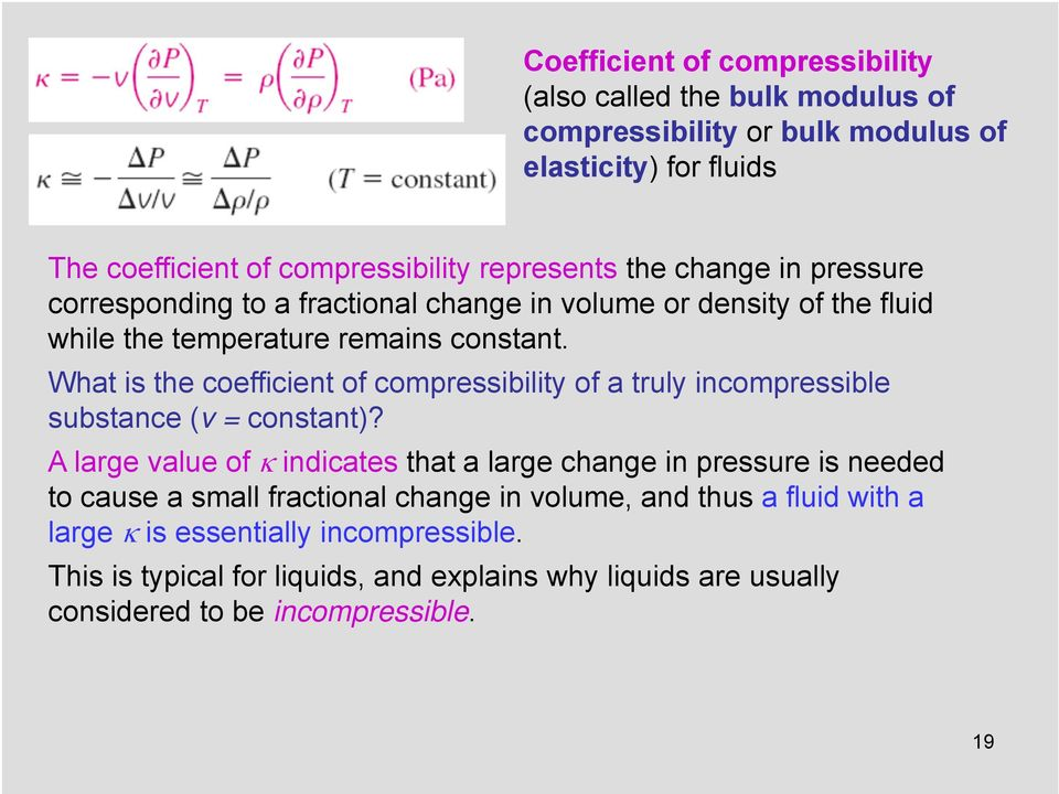 What is the coefficient of compressibility of a truly incompressible substance (v = constant)?