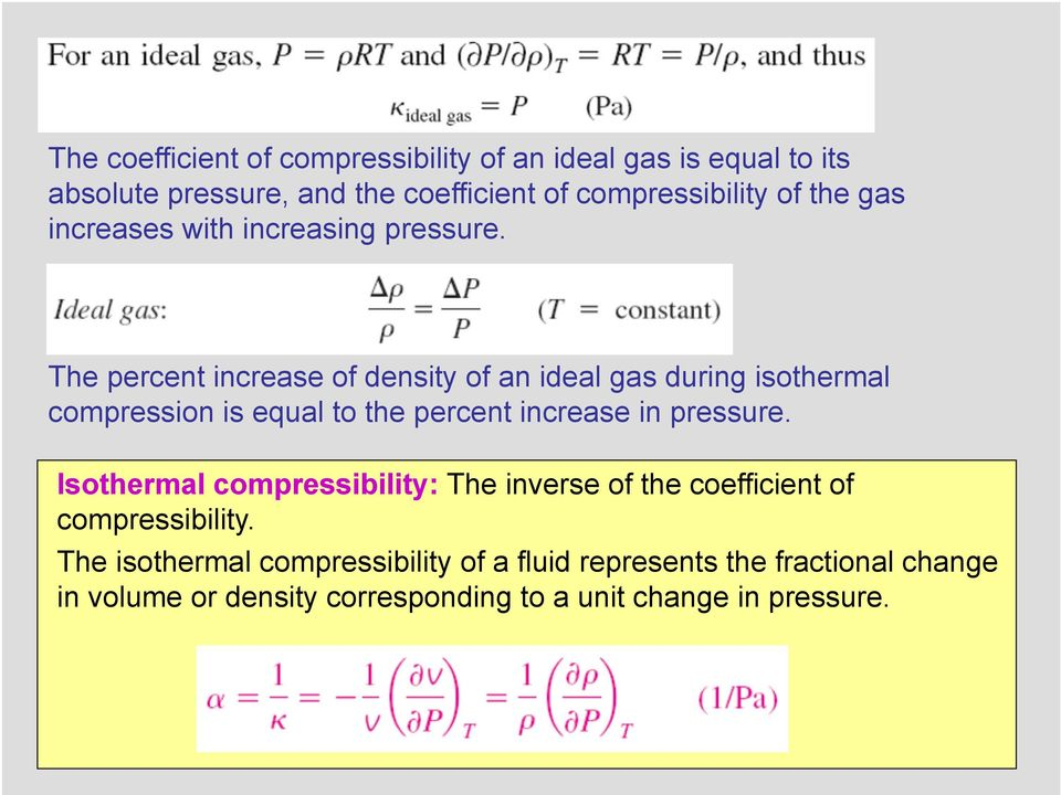 The percent increase of density of an ideal gas during isothermal compression is equal to the percent increase in pressure.