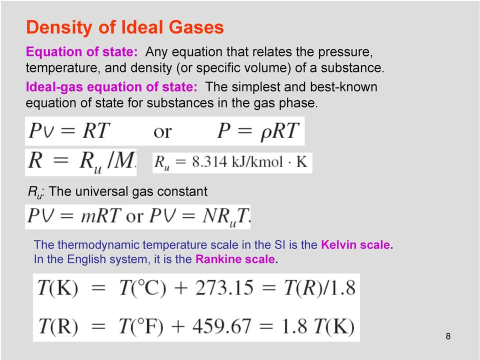 Ideal-gas equation of state: The simplest and best-known equation of state for substances in the gas