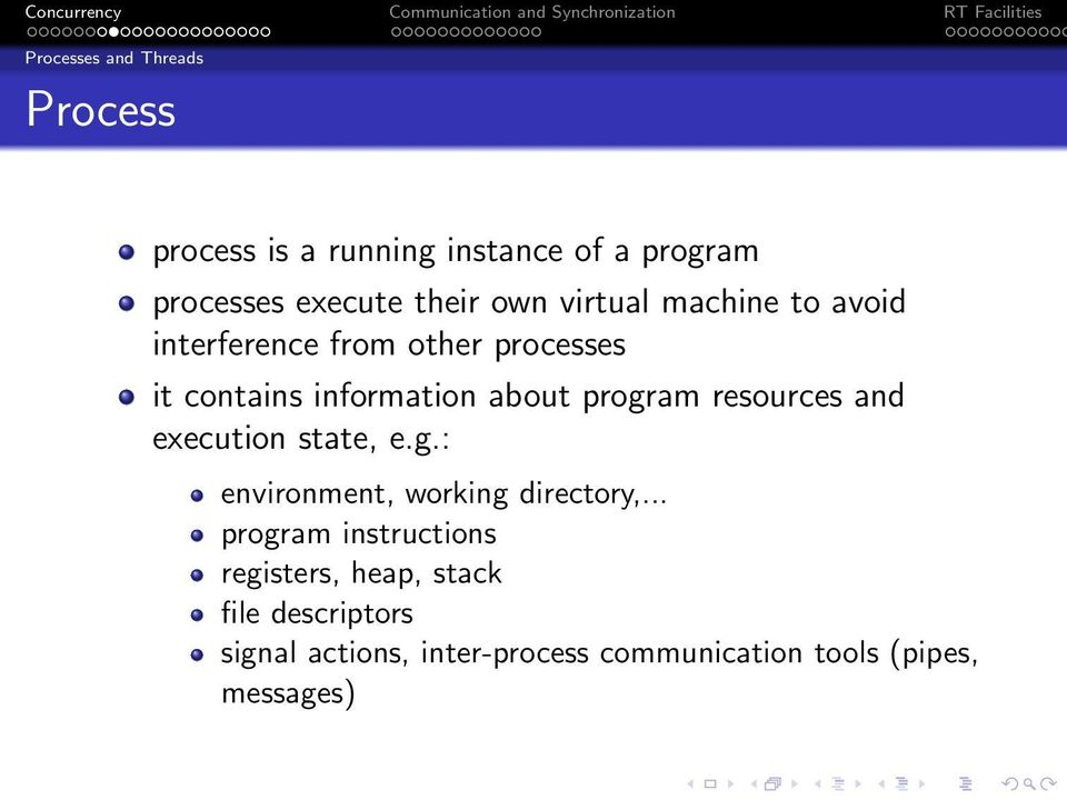 program resources and execution state, e.g.: environment, working directory,.