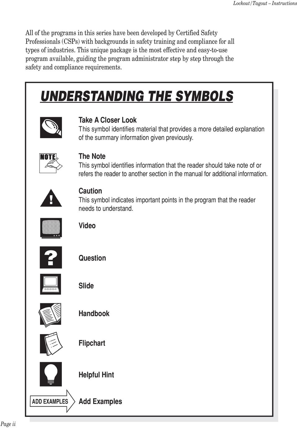 UNDERSTANDING THE SYMBOLS Take A Closer Look This symbol identifies material that provides a more detailed explanation of the summary information given previously.
