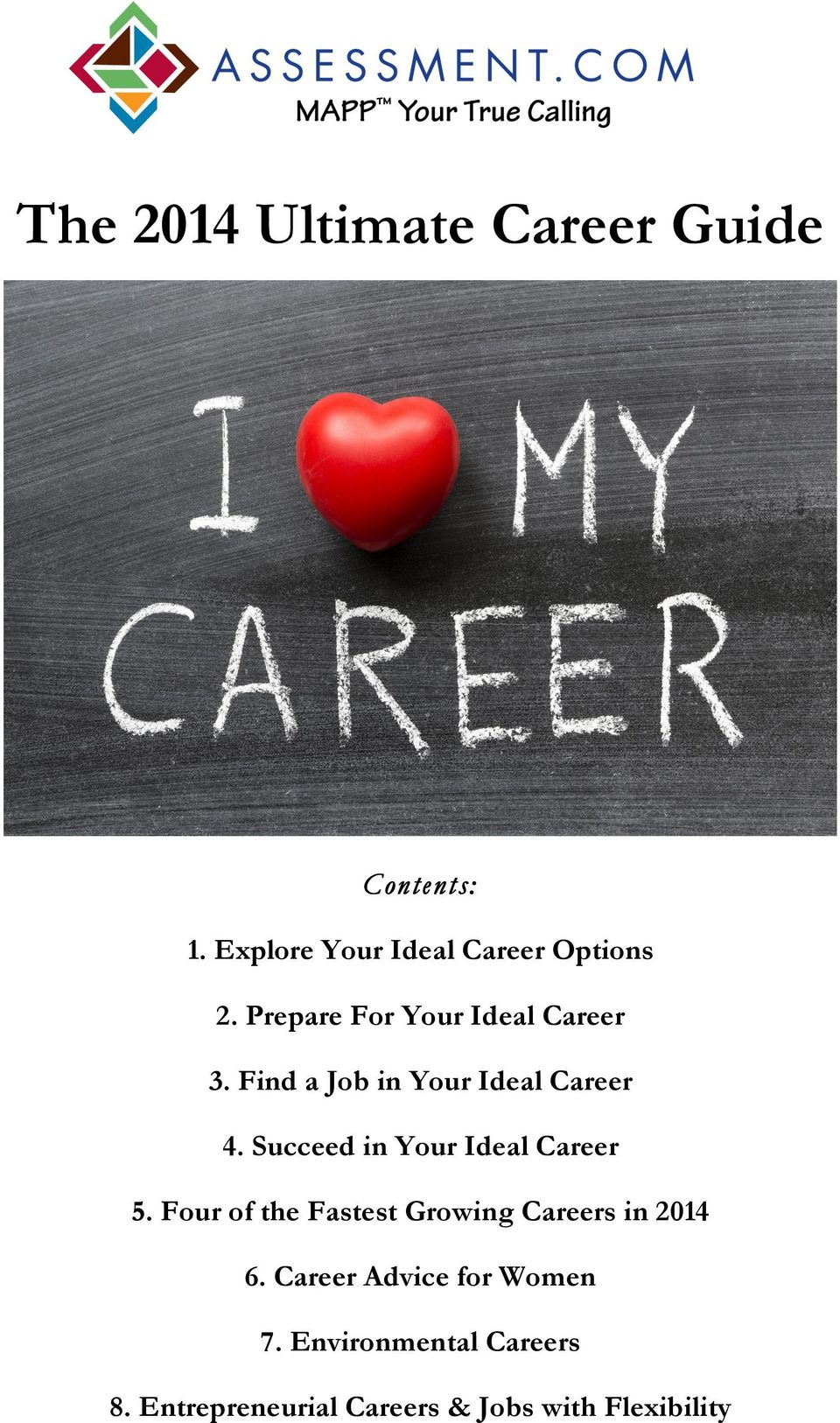 Succeed in Your Ideal Career 5. Four of the Fastest Growing Careers in 2014 6.