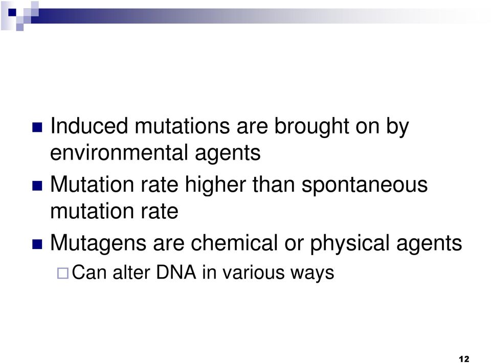 than spontaneous mutation rate Mutagens are