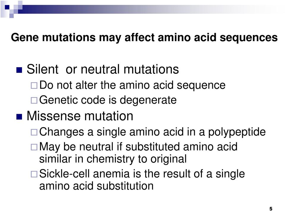 single amino acid in a polypeptide May be neutral if substituted amino acid similar in