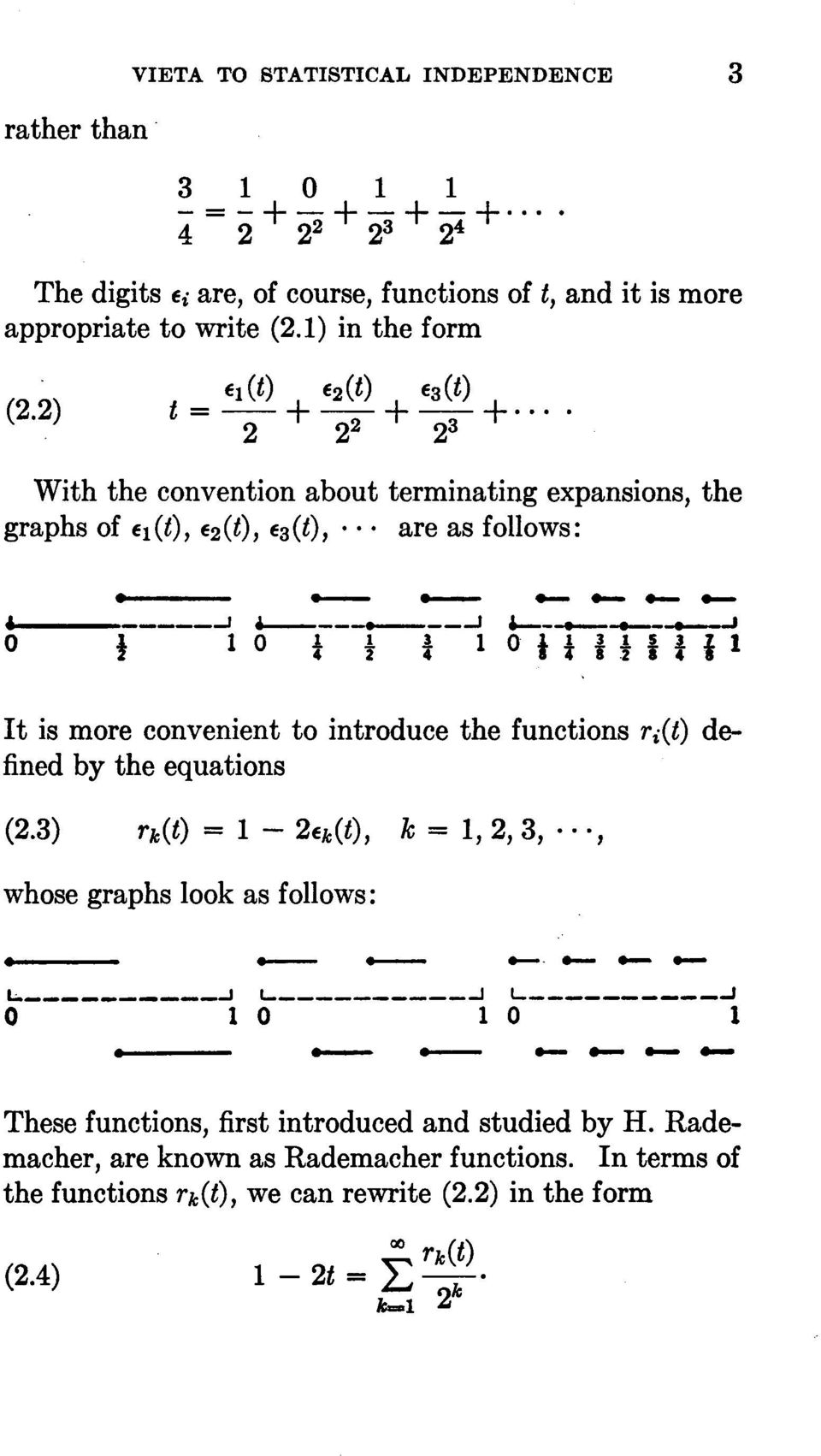 "111 1 It is more convenient to introduce the functions Ti(t) defined by the equations (2.3) rk(t) = 1-2Ek(t), k = 1, 2, 3,.. "" whose graphs look as follows: - - _."