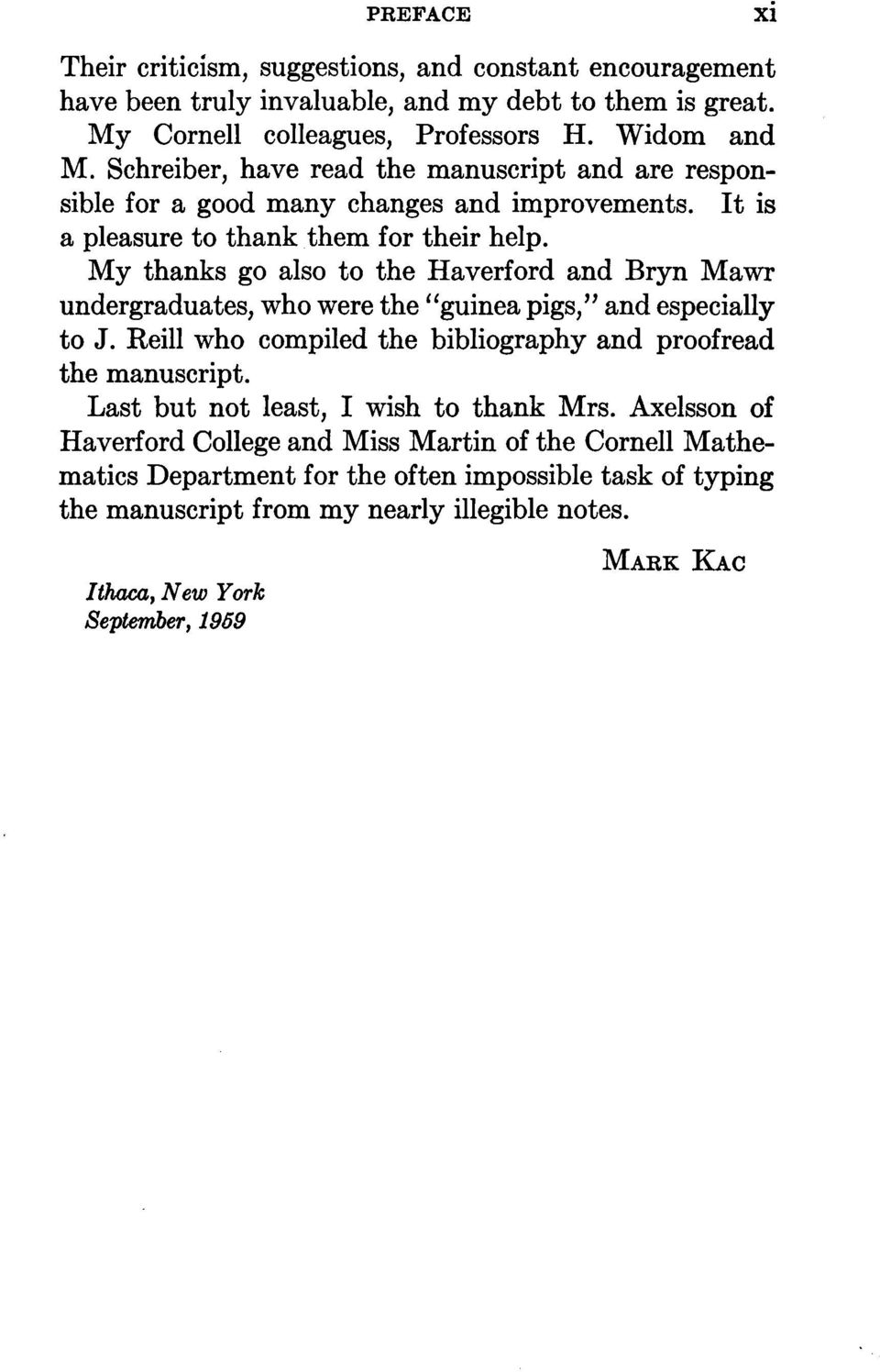 "My thanks go also to the Haverford and Bryn Mawr undergraduates, who were the ""guinea pigs,"" and especially to J. Reill who compiled the bibliography and proofread the manuscript."